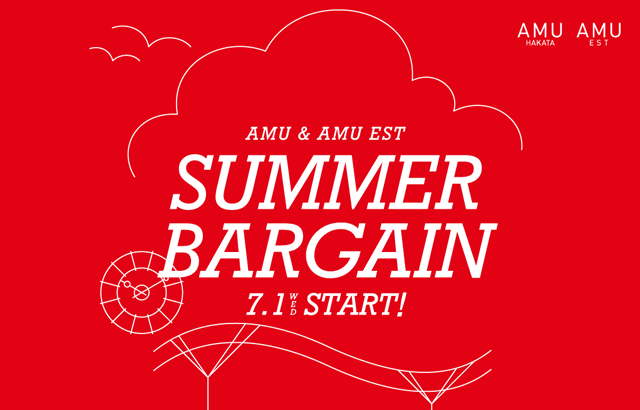 AMU & AMU EST「SUMMER BARGAIN」開催