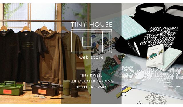 限定アイテムがラインナップ「TINY HOUSE web store」OPEN!
